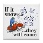 If It Snows Tile Coaster