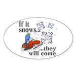 If It Snows Oval Sticker