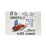 If It Snows Rectangle Magnet