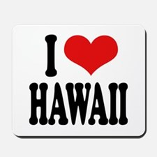 I Love Hawaii Mousepad