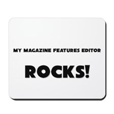 MY Magazine Features Editor ROCKS! Mousepad