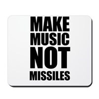 Make Music Not Missiles Mousepad