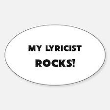 MY Lyricist ROCKS! Oval Decal