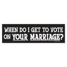 When Do I Get To Vote? Bumper Bumper Sticker