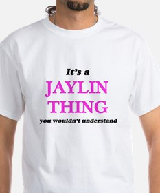 It's a Jaylin thing, you wouldn't T-Shirt