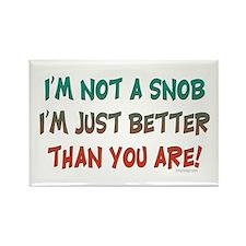 I'm not a snob... Rectangle Magnet