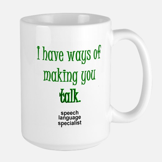 Ways of Making You Talk Large Mug
