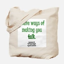 Ways of Making You Talk Tote Bag