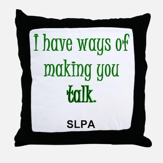Ways of Making You Talk--SLPA Throw Pillow