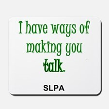 Ways of Making You Talk--SLPA Mousepad