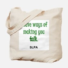 Ways of Making You Talk--SLPA Tote Bag