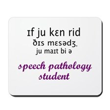 YOU MIGHT BE AN SLP STUDENT Mousepad
