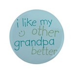 "I Like My Other Grandpa Better 3.5"" Button (100 pa"