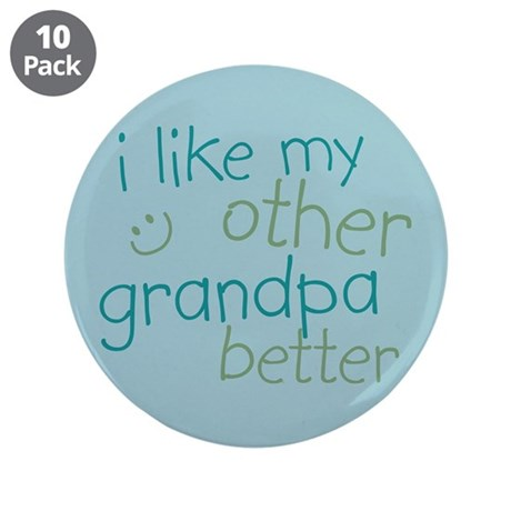 """I Like My Other Grandpa Better 3.5"""" Button (10 pac"""