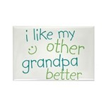 I Like My Other Grandpa Better Rectangle Magnet (1