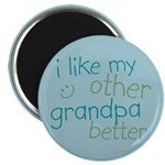"I Like My Other Grandpa Better 2.25"" Magnet (100 p"