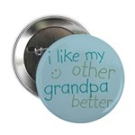 "I Like My Other Grandpa Better 2.25"" Button (10 pa"