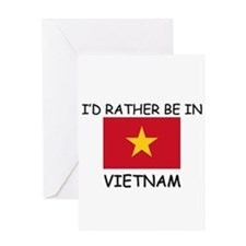 I'd rather be in Vietnam Greeting Card