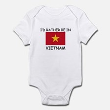 I'd rather be in Vietnam Infant Bodysuit