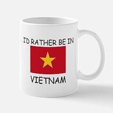 I'd rather be in Vietnam Mug