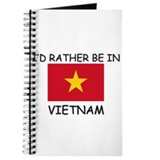 I'd rather be in Vietnam Journal