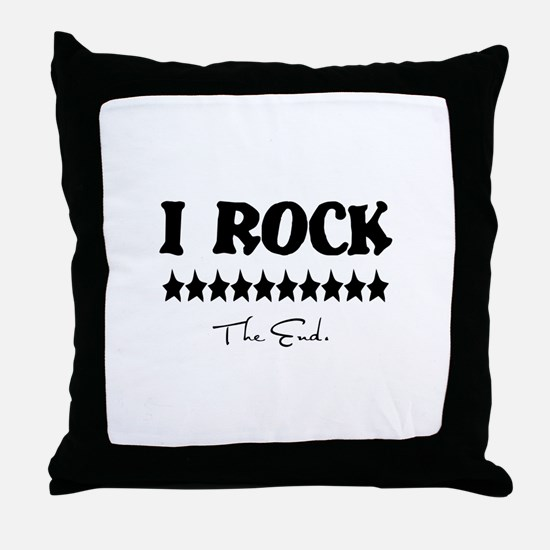 I Rock, The End Throw Pillow