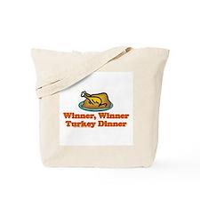 Winner, Winner, Turkey Dinner Tote Bag