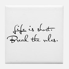 Live Life, Break Rules Tile Coaster