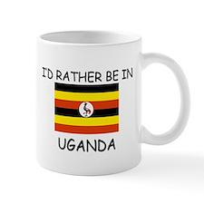 I'd rather be in Uganda Mug