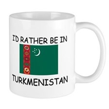 I'd rather be in Turkmenistan Mug