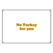 No Turkey For You T Banner