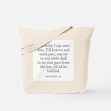 MATTHEW  5:18 Tote Bag