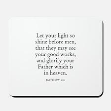 MATTHEW  5:16 Mousepad