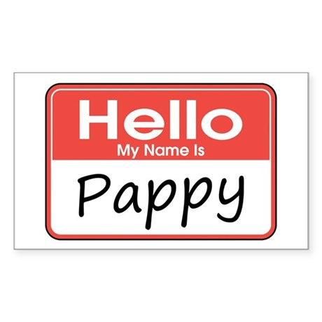 Hello, My name is Pappy Rectangle Sticker