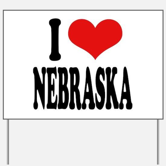I Love Nebraska Yard Sign
