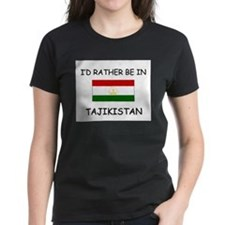 I'd rather be in Tajikistan Tee