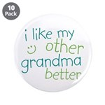 "I Like My Other Grandma Better 3.5"" Button (10 pac"