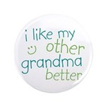 "I Like My Other Grandma Better 3.5"" Button (100 pa"