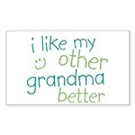 I Like My Other Grandma Better Rectangle Sticker