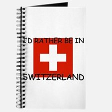 I'd rather be in Switzerland Journal