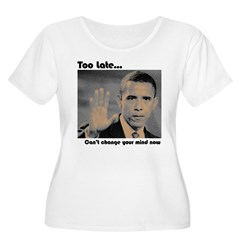 cant change now T-Shirt