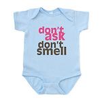 Don't Ask Don't Smell Infant Bodysuit