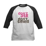 Don't Ask Don't Smell Kids Baseball Jersey
