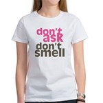 Don't Ask Don't Smell Women's T-Shirt