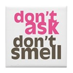 Don't Ask Don't Smell Tile Coaster