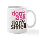 Don't Ask Don't Smell Mug