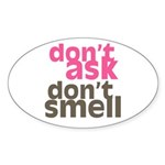 Don't Ask Don't Smell Oval Sticker