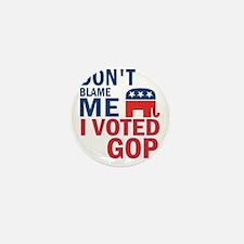 Don't Blame Me I Voted Republ Mini Button