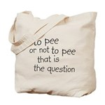 To Pee or Not To Pee Tote Bag