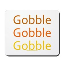 Gobble Gobble Gobble Mousepad